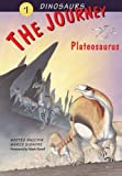 The Journey: Plateosaurus (Dinosaurs)