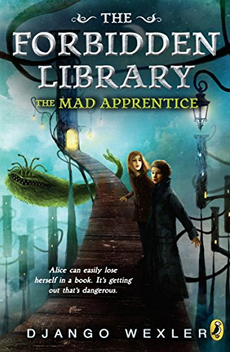 Compare Textbook Prices for The Mad Apprentice: The Forbidden Library: Volume 2 Reprint Edition ISBN 9780142426821 by Wexler, Django