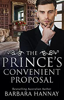 The Prince's Convenient Proposal by [Barbara Hannay]