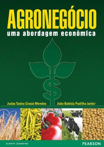 Agronegócio: uma abordagem econômica