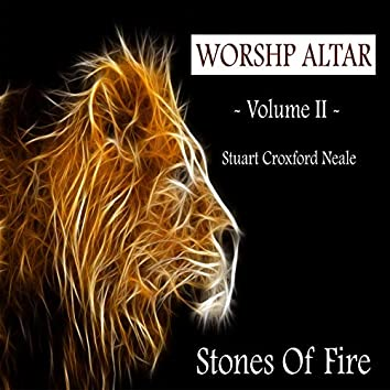 Worship Altar- Volume II - The Stones Of Fire