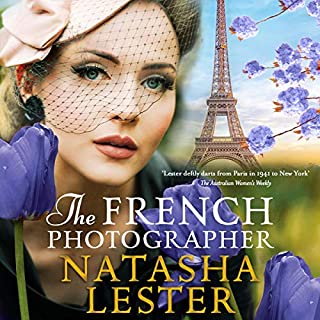 The French Photographer                   By:                                                                                                                                 Natasha Lester                               Narrated by:                                                                                                                                 Johnathan McClain,                                                                                        Katherine Littrel,                                                                                        Merritt Hicks,                   and others                 Length: 13 hrs and 50 mins     19 ratings     Overall 4.7
