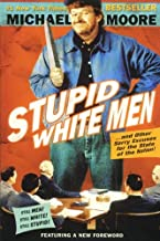 Stupid White Men: . . . And Other Sorry Excuses for the State of the Nation!