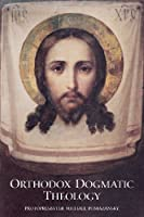 Orthodox Dogmatic Theology: A Concise Exposition