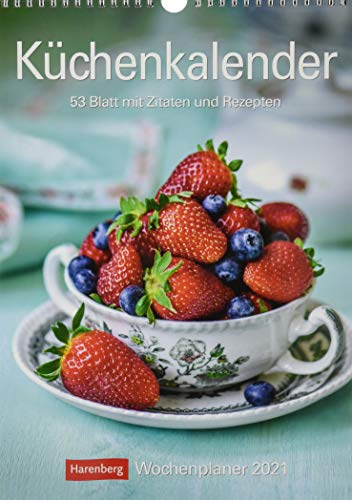 Küchenkalender Kalender 2021: Wochenplaner, 53 Blatt mit Zitaten und Rezepten