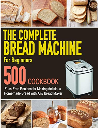 The Complete Bread Machine for
