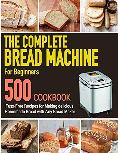 The Complete Bread Machine for