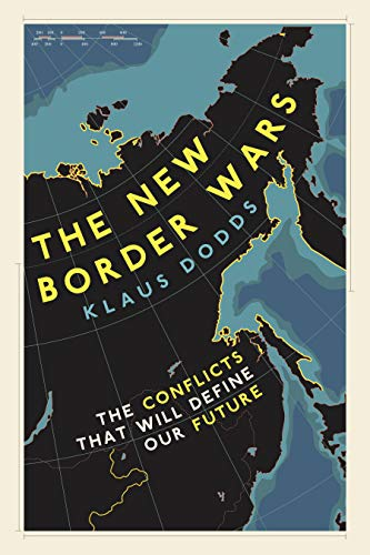 The New Border Wars: The Conflicts That Will Define Our Future (English Edition)