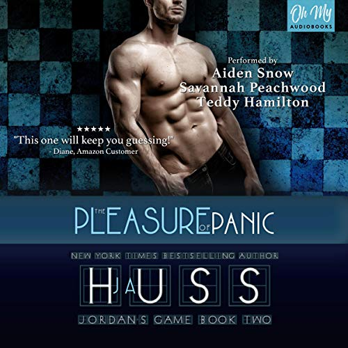 The Pleasure of Panic     Jordan's Game, Book 2              Written by:                                                                                                                                 JA Huss                               Narrated by:                                                                                                                                 Savannah Peachwood,                                                                                        Aiden Snow,                                                                                        Teddy Hamilton                      Length: 8 hrs and 29 mins     4 ratings     Overall 4.8