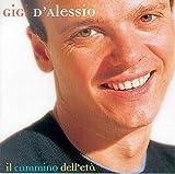 Songtexte von Gigi D'Alessio - Il cammino dell'età
