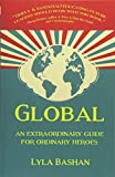 Global: An extraordinary guide for ordinary heroes
