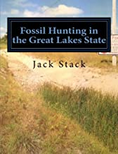 Fossil Hunting in the Great Lakes State: An Amateur's Guide to Fossil Hunting in Michigan