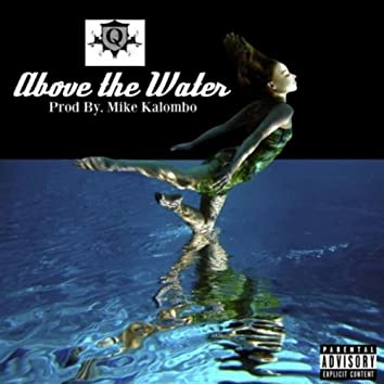 Above the Water (Produced by Mike Kalombo)