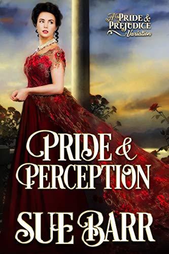 Pride & Perception: a Pride & Prejudice variation by [Sue Barr]