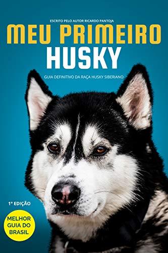 Meu Primeiro Husky: Guia definitivo sobre a raça Husky Siberiano