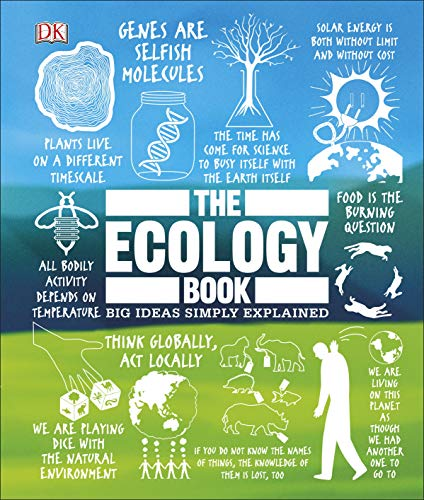 Compare Textbook Prices for The Ecology Book: Big Ideas Simply Explained  ISBN 9781465479587 by DK,Juniper, Tony