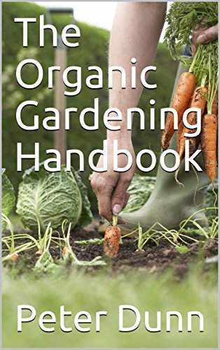 The Organic Gardening Handbook by [Peter Dunn]