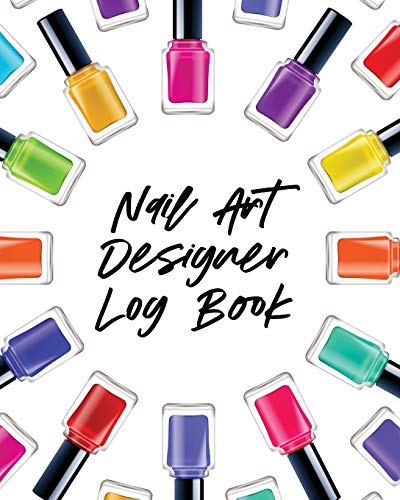 Nail Art Design Log Book: Style Painting Projects | Technicians | Crafts and Hobbies | Air Brush