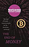 New Scientist: The End of Money - The Story of Bitcoin, Cryptocurrencies and the Blockchain Revolution