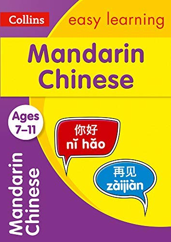 Easy Learning Mandarin Chinese Age 7-11: Ideal for learning at home (Collins Easy Learning Primary Languages) (English Edition)