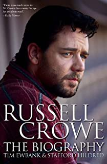 Russell Crowe: The Biography: A Biography