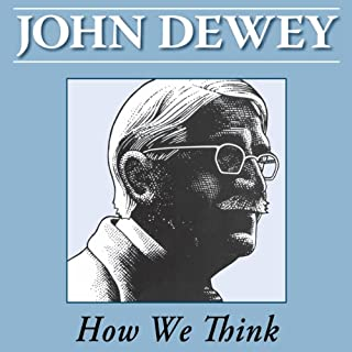 How We Think                   By:                                                                                                                                 John Dewey                               Narrated by:                                                                                                                                 Tim Lundeen                      Length: 10 hrs and 44 mins     17 ratings     Overall 4.1