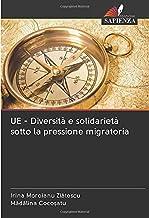 UE - Diversità e solidarietà sotto la pressione migratoria