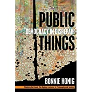 Public Things: Democracy in Disrepair (Thinking Out Loud)