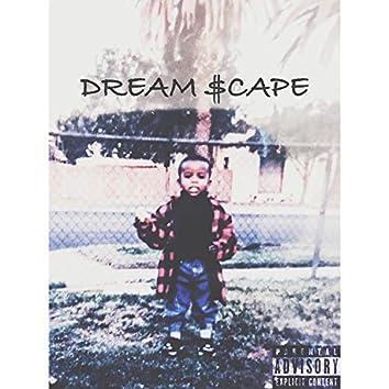 Dream$cape
