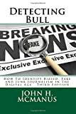 Detecting Bull: How To Identify Biased, Fake and Junk Journalism In the Digital Age