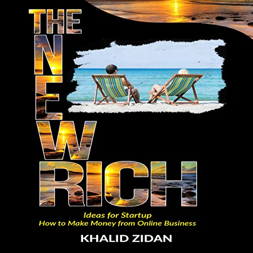 The New Rich: Online Business audiobook cover art