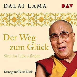Der Weg zum Glück                   Autor:                                                                                                                                 Dalai Lama                               Sprecher:                                                                                                                                 Peter Lieck                      Spieldauer: 2 Std. und 37 Min.     79 Bewertungen     Gesamt 4,6