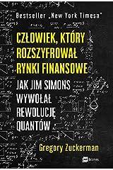 Człowiek, który rozszyfrował rynki finansowe: Jak Jim Simons wywołał rewolucję quantów Paperback