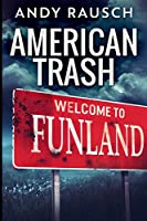 American Trash: Large Print Edition