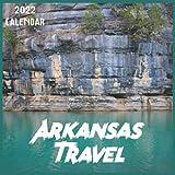 Arkansas Travel Calendar 2022: 2021-2022 Arkansas Weekly & Monthly Planner | 2-Year Pocket Calendar | 19 Months | Organizer | Agenda | Appointment | For Arkansas Lovers