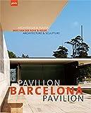Barcelona Pavillon /Barcelona Pavilion: Mies van der Rohe und Kolbe Architektur und Plastik /Architecture and Schulpture: Miles Ven Der Rohe and Kolbe