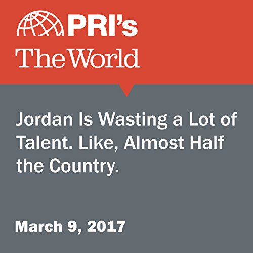 Jordan Is Wasting a Lot of Talent. Like, Almost Half the Country. audiobook cover art