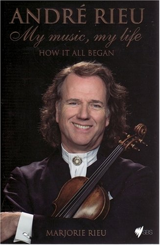 Book: Andre Rieu - My Music, My Life by Marjorie Rieu