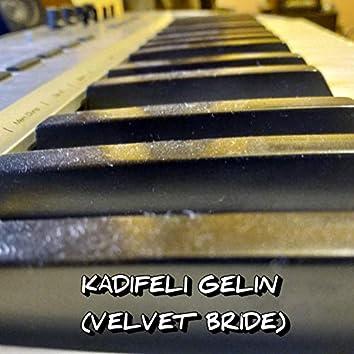 Kadifeli Gelin (Velvet Bride)