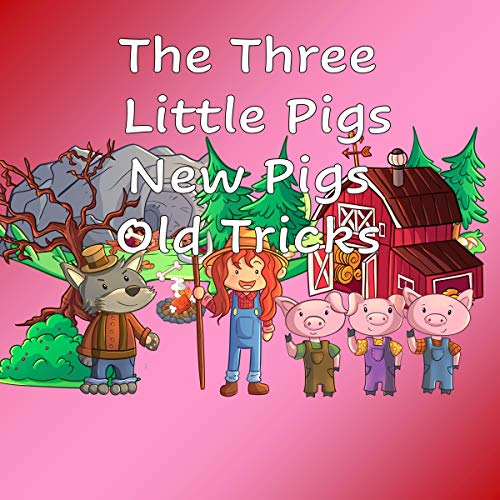 The Three Little Pigs New Pigs Old Tricks cover art
