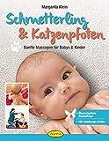 Schmetterling & Katzenpfoten: Sanfte Massagen für Babys und Kinder (Entspannung für Kinder)