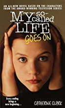 My So-Called Life Goes On (Angela Chase, #2)
