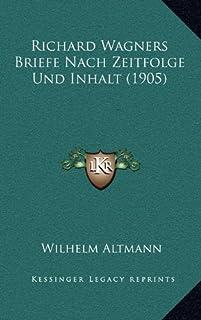 Richard Wagners Briefe Nach Zeitfolge Und Inhalt (1905)