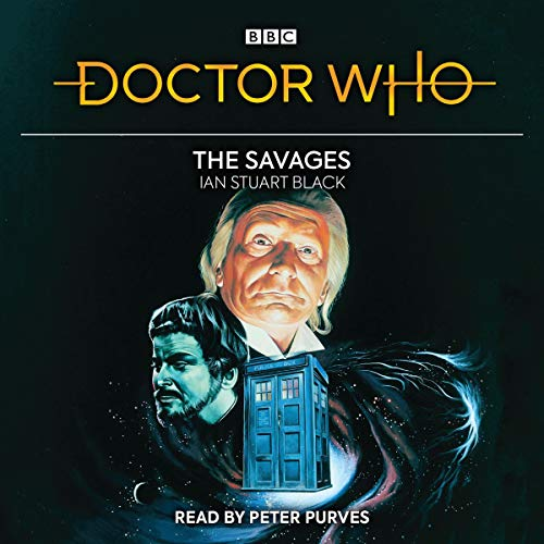 Doctor Who: The Savages Audiobook By Ian Stuart Black cover art