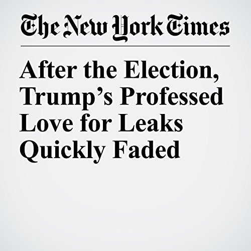 After the Election, Trump's Professed Love for Leaks Quickly Faded copertina
