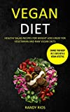 Vegan Diet: Healthy Salad Recipes for Weight Loss, Great for Vegetarian and Raw Vegan Diets (Change Your Body in 21 Days with a Vegan Lifestyle)
