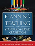 Planning and Teaching in the Standards-Based Classroom