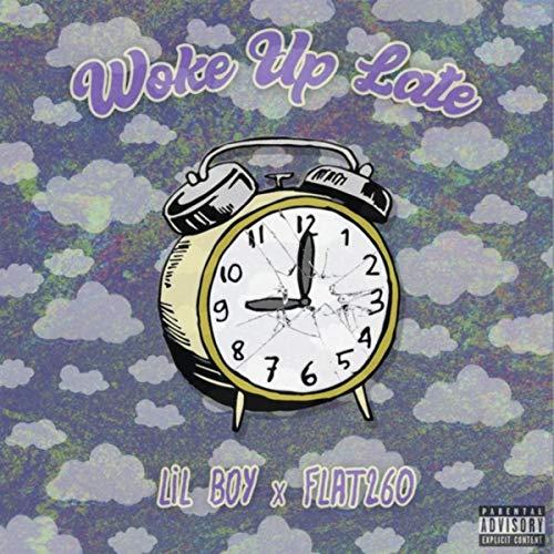 Woke up Late (feat. Flat260) [Explicit]