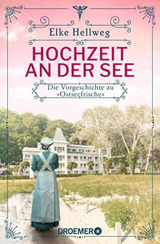 """Hochzeit an der See - Die Vorgeschichte zu """"Ostseefrische"""": Eine Kurzgeschichte"""