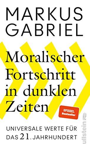Moralischer Fortschritt in dunklen Zeiten: Universale Werte für das 2